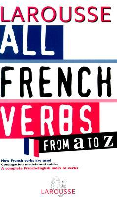 All French Verbs From A to Z  by  Larousse