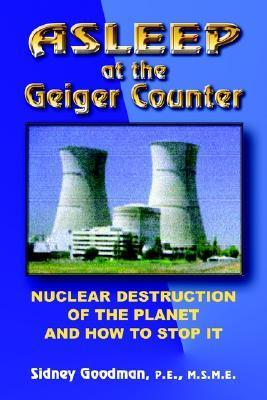 Asleep at the Geiger Counter  by  Sidney Goodman