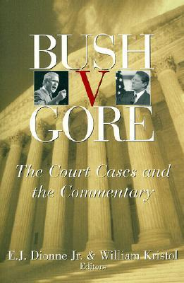Bush V. Gore: The Court Cases and the Commentary Kenneth W. Starr