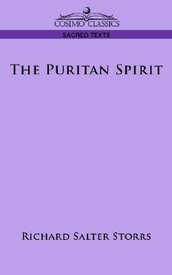 The Puritan Spirit  by  Richard S. Storrs