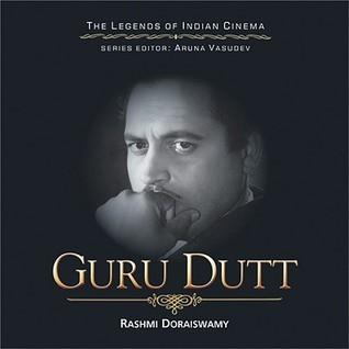 Guru Dutt: Through Light and Shade  by  Rashmi Doraiswamy
