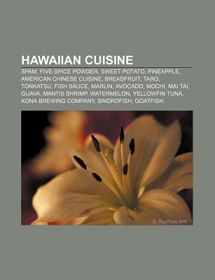 Hawaiian Cuisine: Spam, Five-Spice Powder, Sweet Potato, Pineapple, American Chinese Cuisine, Breadfruit, Taro, Tonkatsu, Fish Sauce, Ma Source Wikipedia