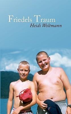Friedels Traum Heidi Woltmann
