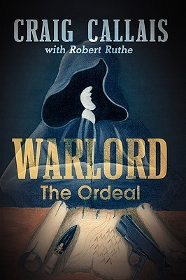 Warlord: The Ordeal  by  Craig Callais