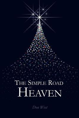 The Simple Road to Heaven Don West