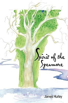 Spirit of the Sycamore James Hurley