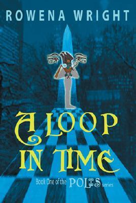 A Loop in Time  by  Rowena Wright