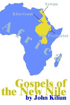 Gospels of the New Nile John Kilian