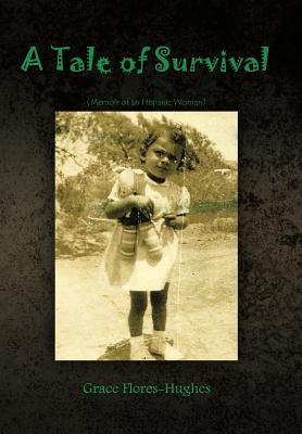 A Tale of Survival : Memoir of an Hispanic Woman  by  Grace Flores-Hughes