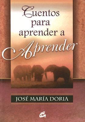 Cuentos Para Aprender a Aprender  by  Jose Maria Doria