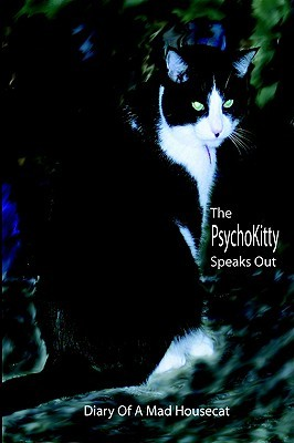 The PsychoKitty Speaks Out: Diary Of A Mad Housecat Max Thompson