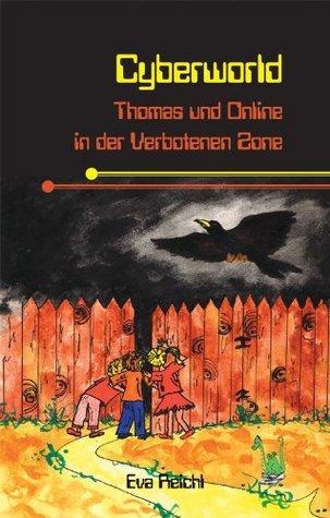 Cyberworld. Thomas und Online in der Verbotenen Zone Eva Reichl