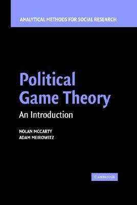 Political Game Theory: An Introduction Nolan M. McCarty