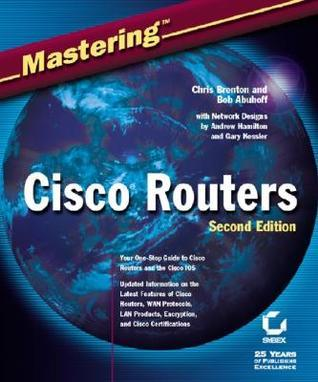 Mastering Cisco Routers  by  Chris Brenton