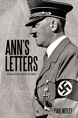 Anns Letters: Exmoor, Vichy and the SS Major Paul Nutley