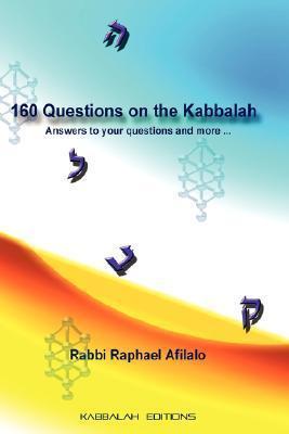 160 Questions On The Kabbalah Raphael Afilalo