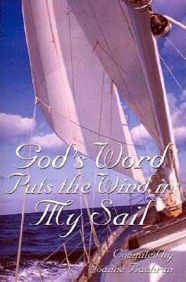 Gods Word Puts the Wind in My Sail  by  Joanne Bachran