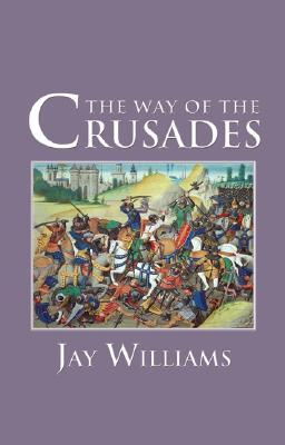 The Way of the Crusades Jay Williams