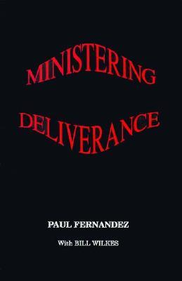 Ministering Deliverance  by  Paul Fernandez