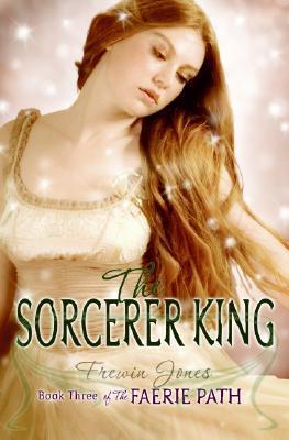 The Sorcerer King (Faerie Path, #3)  by  Allan Frewin Jones