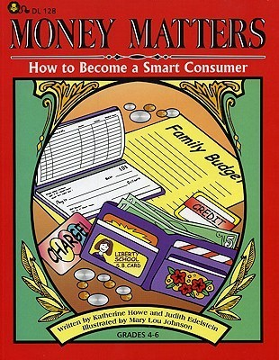 Money Matters: How to Become a Smart Consumer  by  Judy Edelstein