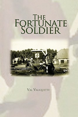 The Fortunate Soldier  by  Val Valiquette
