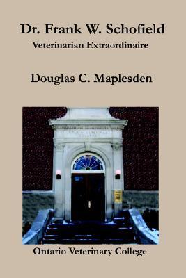 Dr. Frank W. Schofield Dougas C. Maplesden