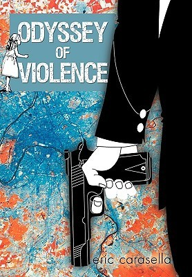 Odyssey of Violence Eric Carasella
