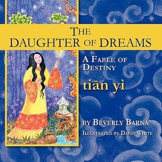 The Daughter of Dreams, a Fable of Destiny Beverly Barna