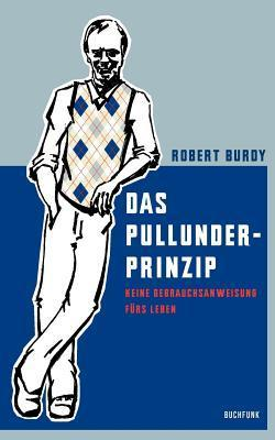 Das Pullunder-Prinzip  by  Robert Burdy