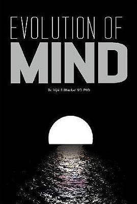 Evolution Of Mind Vijai S. Shankar