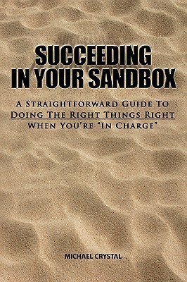 Succeeding in Your Sandbox Michael Crystal