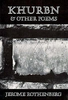 Khurbn and Other Poems  by  Jerome Rothenberg