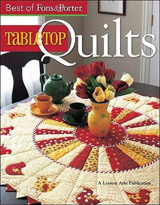 The Best of Fons & Porter: Tabletop Quilts (Leisure Arts #5296) Marianne Fons