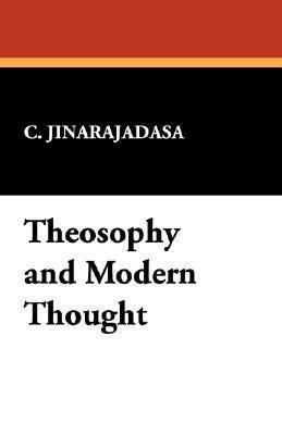 Theosophy and Modern Thought Curuppumullage Jinarajadasa