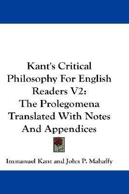 The Prolegomena (Critical Philosophy for English Readers V2) Immanuel Kant
