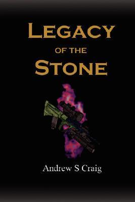 Legacy of the Stone Andrew Craig