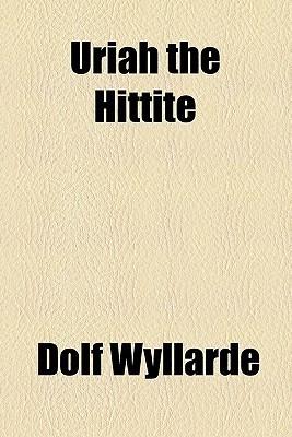 Uriah the Hittite Dolf Wyllarde