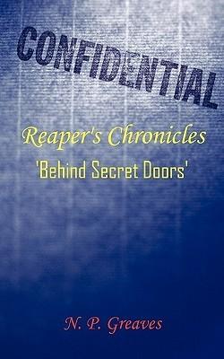 Reapers Chronicles Behind Secret Doors  by  N.P. Greaves