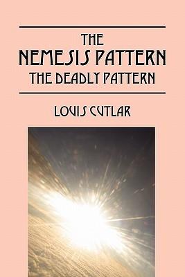 The Nemesis Pattern: The Deadly Pattern  by  Louis Cutlar