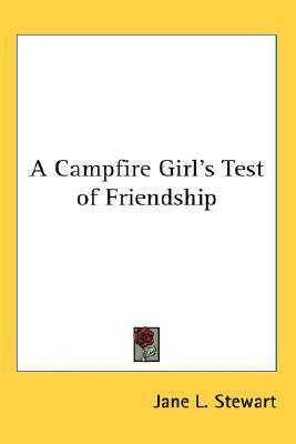 A Campfire Girls Test of Friendship  by  Jane L. Stewart