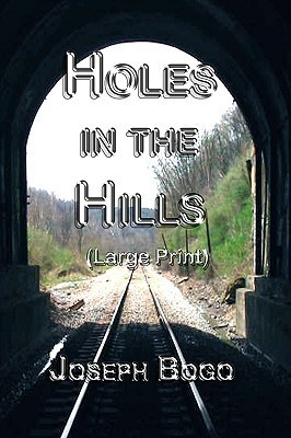 Holes in the Hills: Amazon Edition  by  Joseph Bogo