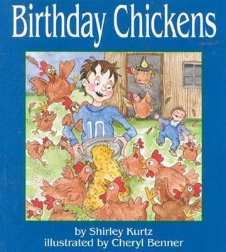 Birthday Chickens  by  Shirley Kurtz