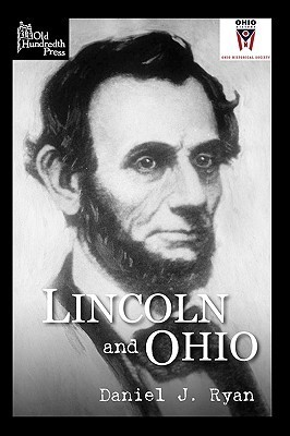 Lincoln and Ohio  by  Daniel J.  Ryan