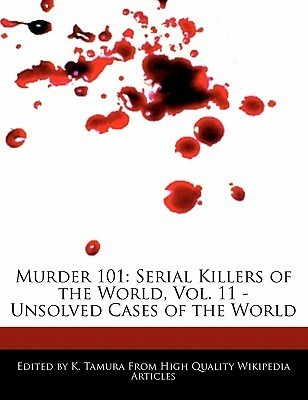 Murder 101: Serial Killers of the World, Vol. 11 - Unsolved Cases of the World Jacob Cleveland