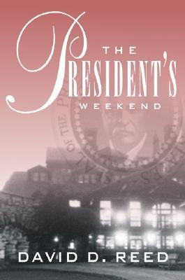 Presidents Weekend  by  David D. Reed