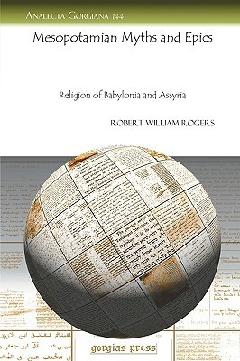 Mesopotamian Myths and Epics Robert Rogers