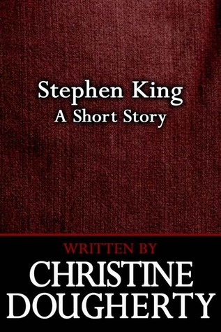 Stephen King: a short story Christine Dougherty