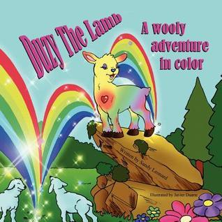 Duzy the Lamb: A Wooly Adventure in Color  by  Sandy Leonard