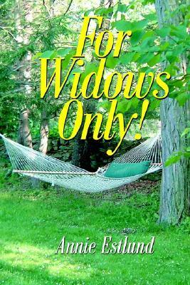 For Widows Only! Annie Estlund